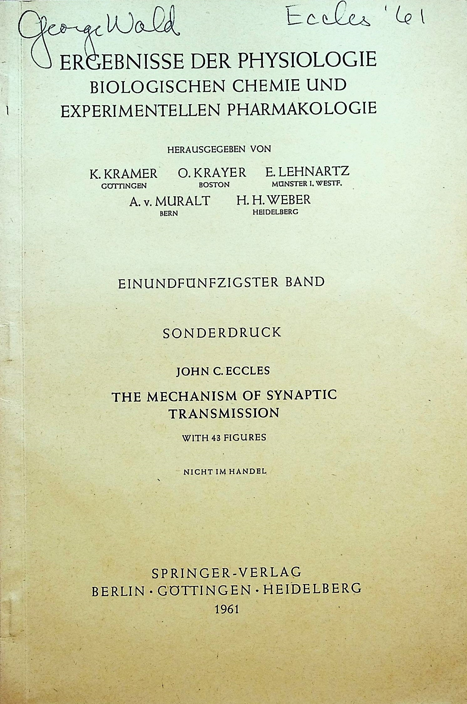 Image for The Mechanism of Synaptic Transmission, offprint from Ergebnisse der Physiologie Biologischen Chemie und Experimentellen Pharmakologie. Einundfunfzigste band [Results of Physiology, Biological Chemistry and Experimental Pharmacology. Volume 51]