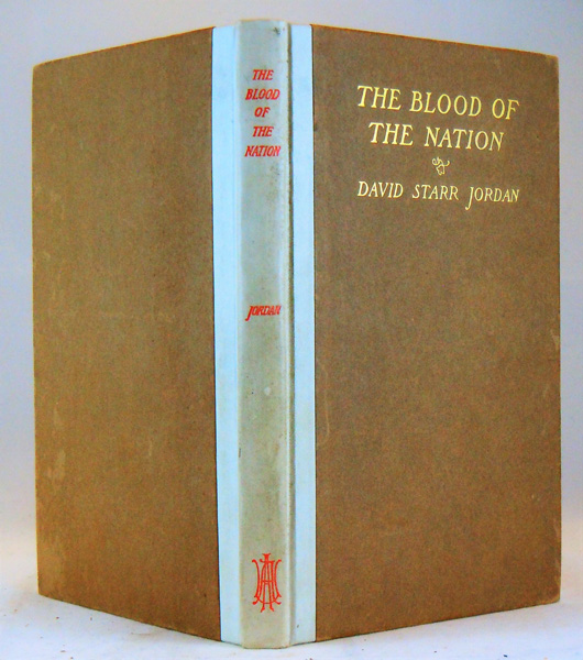 Image for The Blood of the Nation: A Study of the Decay of Races Through the Survival of the Unfit