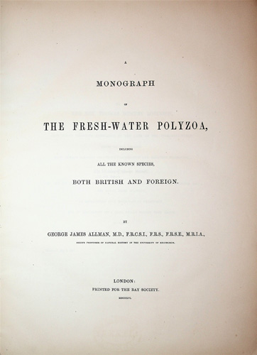 Image for A Monograph of the Fresh-Water Polyzoa, including all the known species, Both British and Foreign