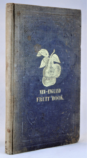 Image for The New England Fruit Book. Being a Descriptive Catalogue of the most valuable varieties of the pear, Apple, Peach, Plum, and Cherry, for New England Culture by Robert Manning; to which is added other varieties; also the Grape, Quince, Gooseberry Currant, and Strawberry; with outlines of Many of the Finest Pears, drawn from nature, with Directions for the Pruning, Grafting, Budding, and General Modes of Culture by John M. Ives