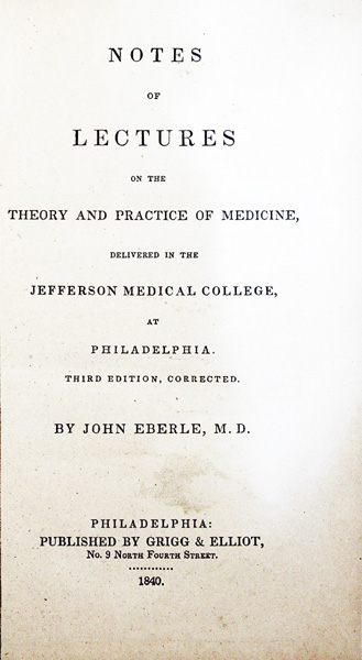 Notes of Lectures on the Theory and Practice of Medicine delivered in the Jefferson Medical College, at Philadelphia