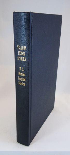 Image for Yellow Fever: Its Nature, Diagnosis, Treatment, and Prophylaxis, and Quarantine Regulations Relating Thereto by Officers of the U.S. Marine-Hospital Service, together with An Abstract of the Report of the Medical Officers Detailed as a Commission to Investigate the Cause of Yellow Fever, Prepared under the direction of the Supervising Surgeon-General, followed by reports on quarantine and inspection of shipments