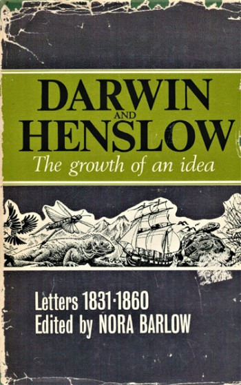 Image for Darwin and Henslow: The Growth of an Idea, Letters 1831-1860, edited by Nora Barlow