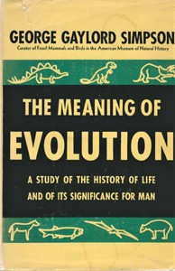 Image for The Meaning of Evolution: A Study of the history of Life and of Its Significance for Man