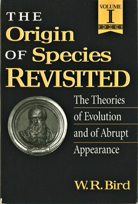 Image for The Origin of Species Revisited. The Theories of Evolution and of Abrupt Appearance