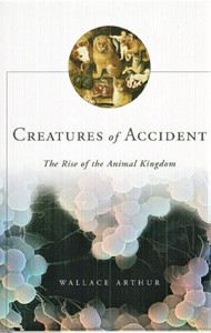 Image for Creatures of Accident: The Rise of the Animal Kingdom