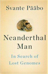 Image for Neanderthal Man. In Search of Lost Genomes