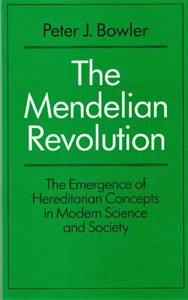 Image for The Mendelian Revolution: The Emergence of Hereditarian Concepts in Modern Science and Society