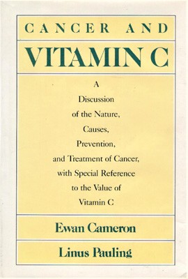 Image for Cancer and Vitamin C. A Discussion of the Nature, Causes, Prevention, and Treatment of Cancer with Special Reference to the Value of Vitamin C
