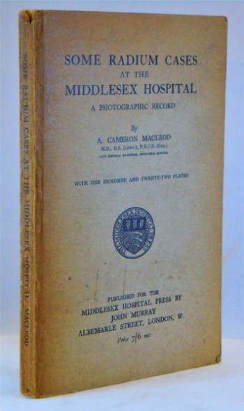 Image for Some Radium Cases at the Middlesex Hospital. A Photographic Record