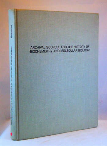 Image for Archival Sources for the History of Biochemistry and Molecular Biology. A Reference Guide and Report
