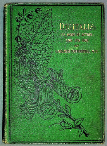 Image for Digitalis: Its Mode of Action : and Its Use. An enquiry illustrating the effect of remedial agents over diseases conditions of the heart. The Hastings Prize Essay of the British Medical Association for 1870