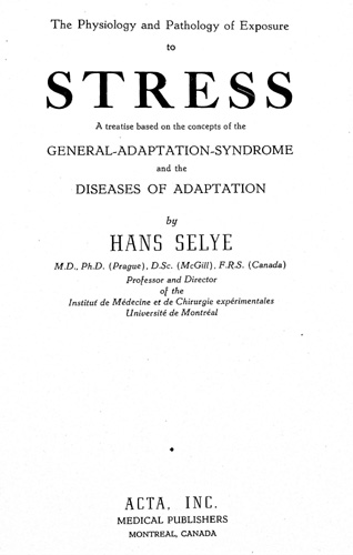 Image for The Physiology and Pathology of Exposure to Stress, a Treatise Based on the Concepts of the General-Adaptation-Syndrome and the Diseases of Adaptation