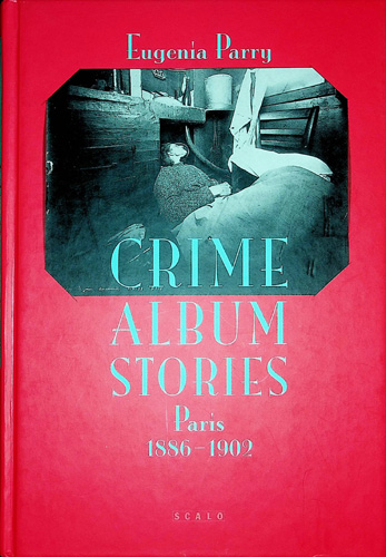 Image for Crime Album Stories: Paris 1886 - 1902